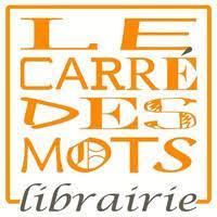 LE CARRE DES MOTS LIBRAIRIE